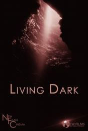 Living Dark The Story of Ted the Caver