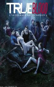 CRITIQUES - TRUE BLOOD TRUE BLOOD saison 3 créée par Alan Ball
