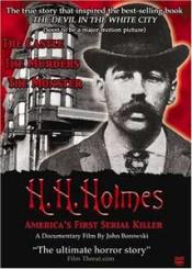 H.H. Holmes, America's First Serial Killer